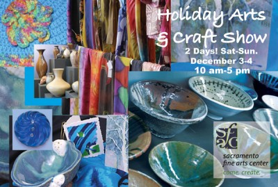 22nd Annual Sacramento Fine Arts Center Holiday Arts and Crafts Show