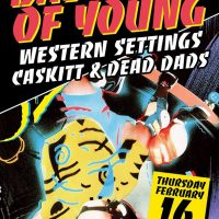 Bastards of Young, Western Settings, Caskitt, and Dead Dads
