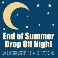 End of Summer Drop Off Night