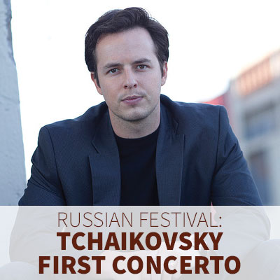 Russian Festival: Tchaikovsky First Concerto