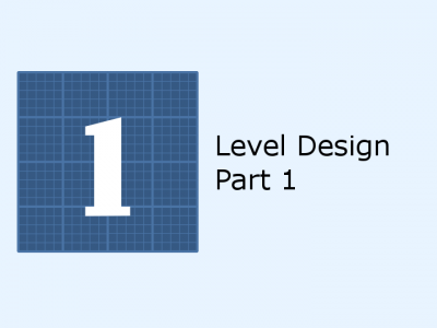 Game Development: Level Design Part One