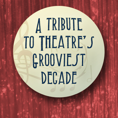 Welcome to the 60s: A Tribute to Theatre's Groovie...
