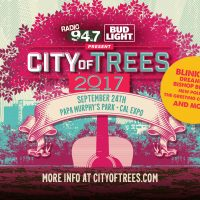RADIO 94.7 and Bud Light present City of Trees 2017