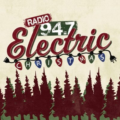 RADIO 94.7 presents Electric Christmas 2017