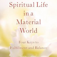 Eat Your Cake and Have Enlightenment Too: Living a Spiritual Life in a Material World