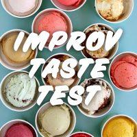 Improv Taste Test