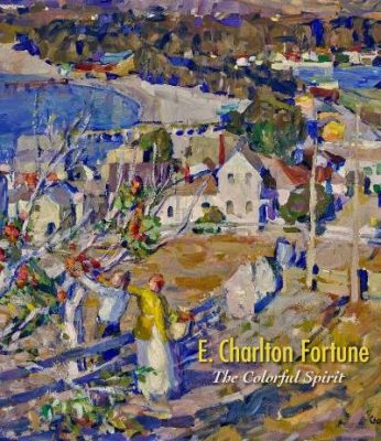The Colorful Spirit: E. Charlton Fortune Exhibitio...