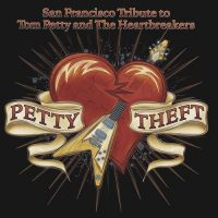 Petty Theft: San Francisco to Tom Petty and the Heartbreakers