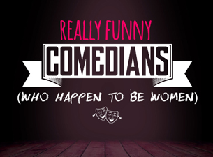 Really Funny Comedians (Who Happen to Be Women)