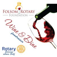 Folsom Rotary Foundation Wine and Dine