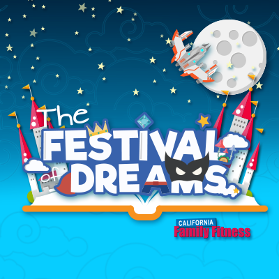 The Festival of Dreams presented by California Fam...