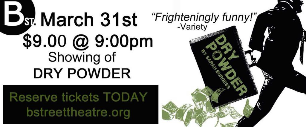 B Street Theatre: Dry Powder