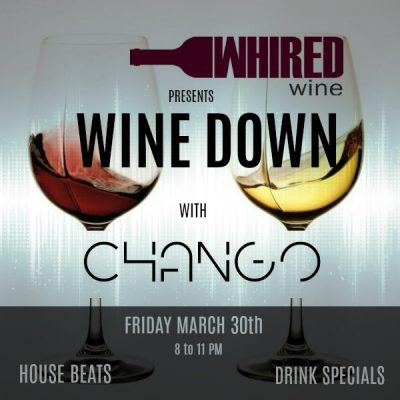 Wine Down with Chango