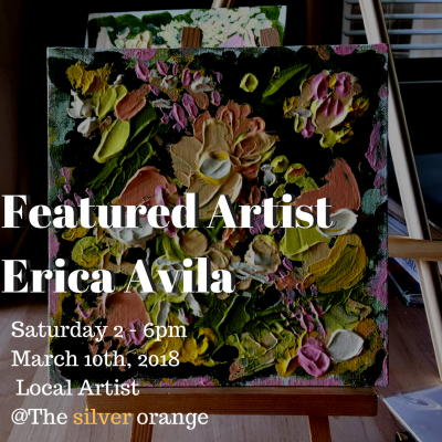 Silver Orange 2nd Saturday Art Show with Erica Avila