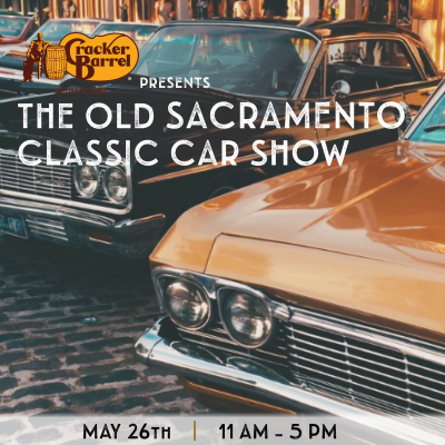 Cracker Barrel Presents Old Sacramento Classic Car Show
