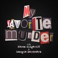 My Favorite Murder Live Show