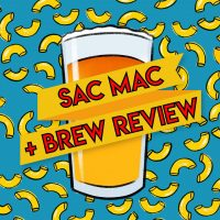 Sac Mac and Brew Review (Sacramento Beer Week)