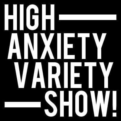 High Anxiety Variety Show