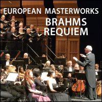 European Masterworks: Brahms' Requiem