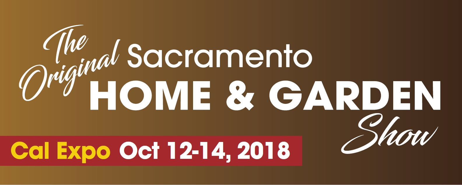 Sacramento Home and Garden Show presented by Sacramento Home and ...