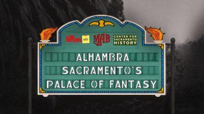 Alhambra: Sacramento's Place of Fantasy