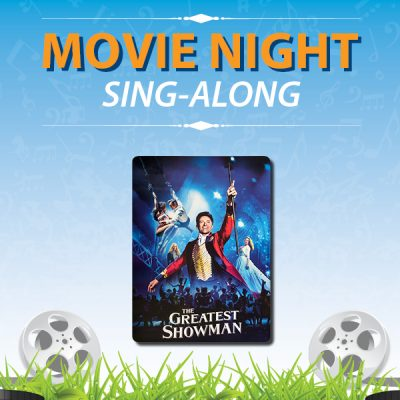 The Greatest Showman: Movie Night Sing-Along