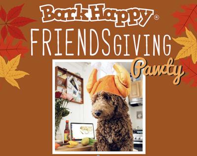 BarkHappy Sacramento: Friendsgiving Pawty