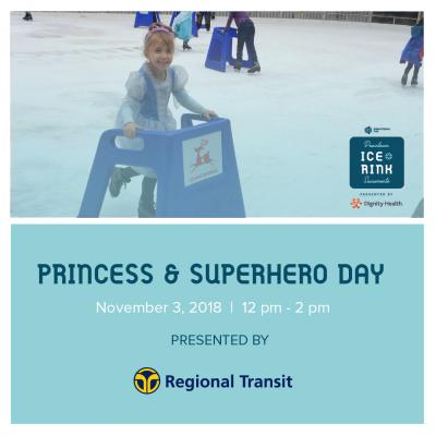 Downtown Sacramento Ice Rink Princess and Superhero Day