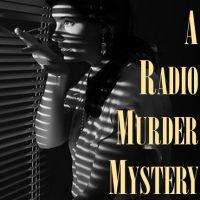 A Radio Show Murder Mystery