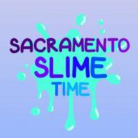 Sacramento Slime Time