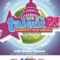 We Got Talent 2: Sacramento's Talent Showcase