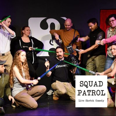 The Best-Of 2018: Squad Patrol Sketch Comedy Show