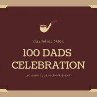 100 Dads Club Celebration
