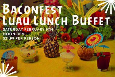 Sacramento Bacon Fest Luau Lunch Buffet
