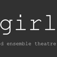 girl, a devised ensemble project