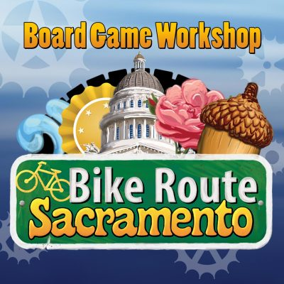 Board Game Workshop: Bike Route Sacramento