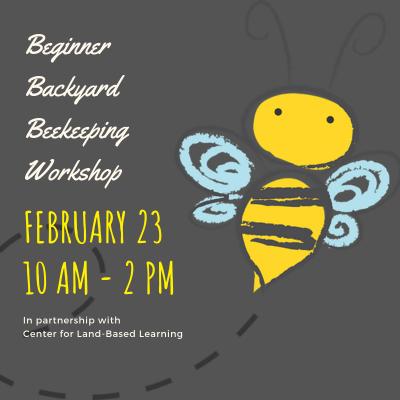 Workshop: Backyard Beekeeping for the Absolute Beg...
