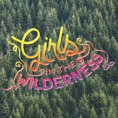 Girls in the Wilderness