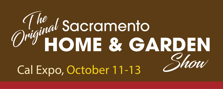 Sacramento Home and Garden Show presented by Sacramento Home