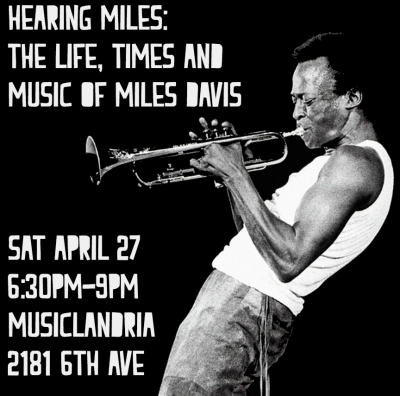 Hearing Miles: The Life, Times, and Music of Miles...
