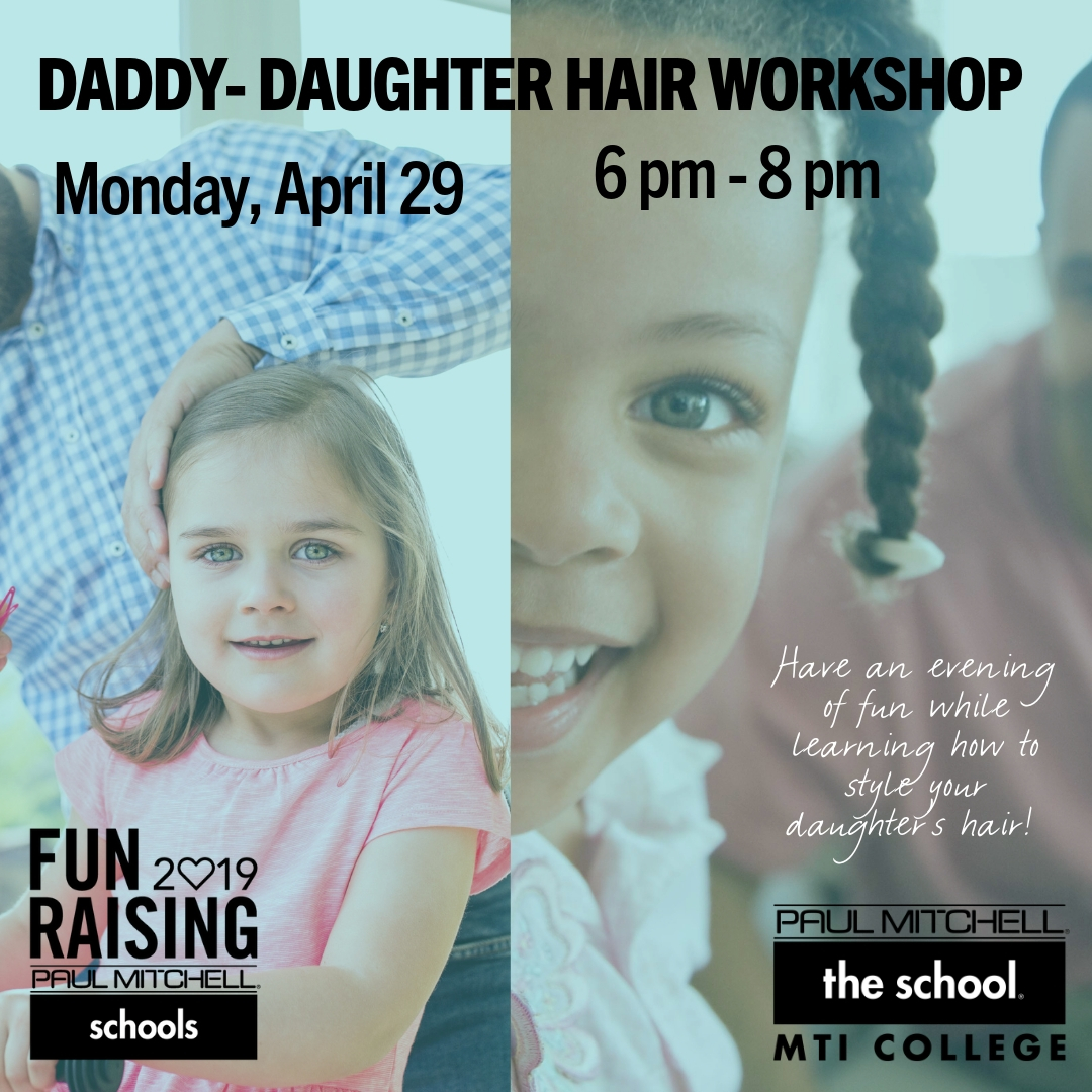 Daddy-Daughter Hair Workshop presented by Paul Mitchell the