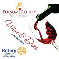 Folsom Rotary Foundation's Wine and Dine