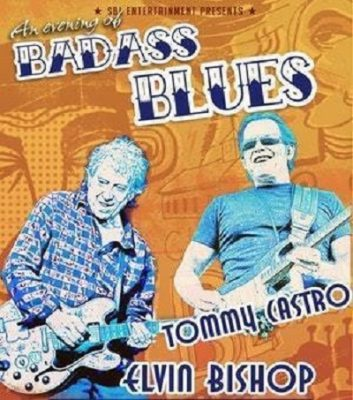 Bad Ass Blues: Elvin Bishop and Tommy Castro