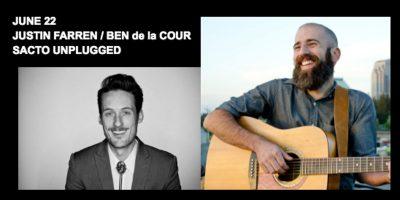 Sacto Unplugged: Justin Farren and Ben de la Cour