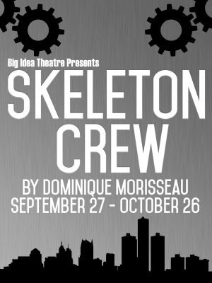 Skeleton Crew by Dominique Morisseau