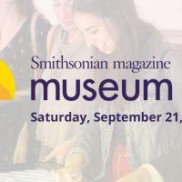 Smithsonian Magazine Museum Day at California Museum