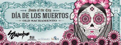 Souls of the City: Dia de los Muertos in Old Sacramento