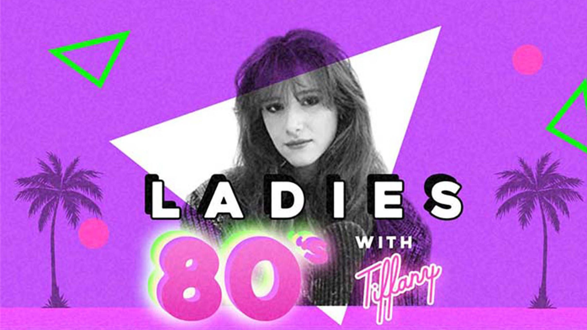 Ultimate 80's PARTY featuring Tiffany