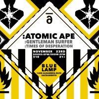 Atomic Ape, Gentleman Surfer, and Times of Desperation