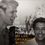 To Serve the People: My Life Organizing with Cesar...